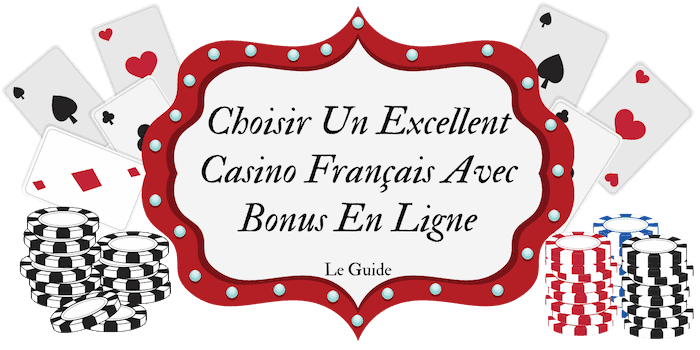 Choisir Un Excellent Casino Français Avec Bonus En Ligne